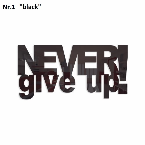 Dekorační nápis Never give up !